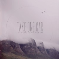 Take One Car - It's Going To Be A Nice Day (Cover Artwork)