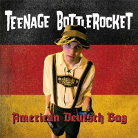 Teenage Bottlerocket - American Deutsch Bag [7-inch] (Cover Artwork)
