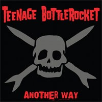 Teenage Bottlerocket - Another Way [Deluxe Edition] (Cover Artwork)