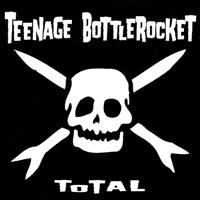 Teenage Bottlerocket - Total (Cover Artwork)