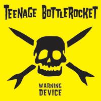 Teenage Bottlerocket - Warning Device (Cover Artwork)