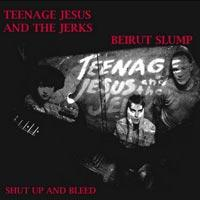 Teenage Jesus and the Jerks / Beirut Slump - Shut Up and Bleed (Cover Artwork)
