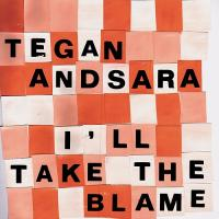 Tegan and Sara - I'll Take the Blame (Cover Artwork)