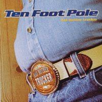 Ten Foot Pole - Bad Mother Trucker (Cover Artwork)
