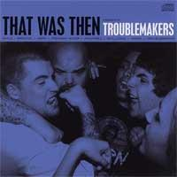 That Was Then - Troublemakers (Cover Artwork)