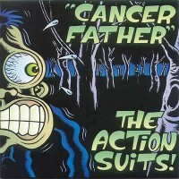 The Action Suits - Cancer Father [7-inch] (Cover Artwork)