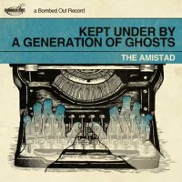 The Amistad - Kept Under by a Generation of Ghosts (Cover Artwork)