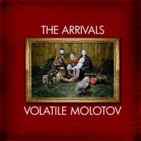 The Arrivals - Volatile Molotov (Cover Artwork)