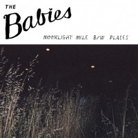 The Babies - Moonlight Mile [7-inch] (Cover Artwork)