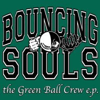 Bouncing Souls - Green Ball Crew E.P. [12-inch] (Cover Artwork)