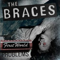 The Braces - First World Problems (Cover Artwork)