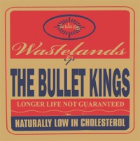 The Bullet Kings - Wastelands (Cover Artwork)
