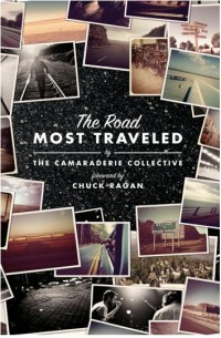 Chuck Ragan / The Camaraderie Collective - The Road Most Traveled [book] (Cover Artwork)