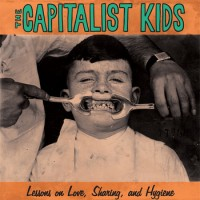 The Capitalist Kids - Lessons on Love, Sharing, and Hygiene [12-inch] (Cover Artwork)