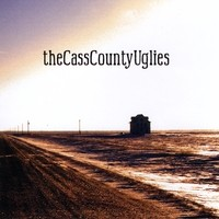 The Cass County Uglies - The Cass County Uglies (Cover Artwork)