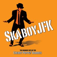 The Cherry Poppin' Daddies - Skaboy JFK: The Skankin¹ Hits of the Cherry Poppin' Daddies (Cover Artwork)