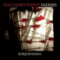 The Cherry Poppin' Daddies - Susquehanna (Cover Artwork)