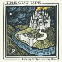 The Cut Ups - Building Bridges. Starting Here. (Cover Artwork)