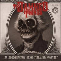 The Damned Things - Ironiclast (Cover Artwork)