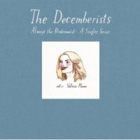 The Decemberists - Always the Bridesmaid: A Singles Series [7 inches] (Cover Artwork)