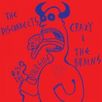 The Disconnects/Crazy and The Brains - Are on the Other Side [7-inch] (Cover Artwork)