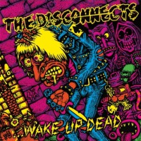 The Disconnects - ...Wake Up Dead (Cover)