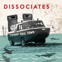 The Dissociates - Drown This Town (Cover Artwork)