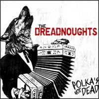 The Dreadnoughts - Polka's Not Dead (Cover Artwork)