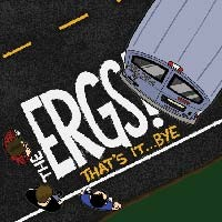 The Ergs! - That's It... Bye [7 inch] (Cover Artwork)