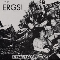 The Ergs! - Thrash Compactor [7-inch] (Cover Artwork)