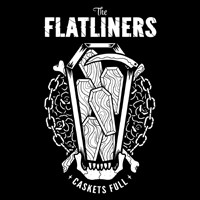 The Flatliners - Caskets Full [7-inch] (Cover Artwork)