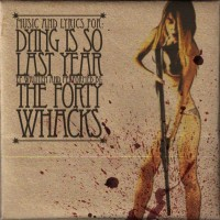 The Forty Whacks - Dying Is So Last Year (Cover Artwork)