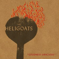 The Heligoats - Goodness Gracious (Cover Artwork)