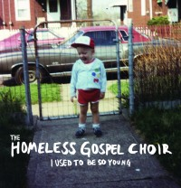 The Homeless Gospel Choir - I Used to Be So Young (Cover Artwork)