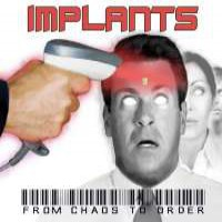 The Implants - From Chaos To Order (Cover Artwork)