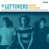 The Leftovers - Eager to Please (Cover Artwork)