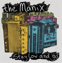 The Manix - Stay Low and Go (Cover Artwork)