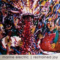 The Marine Electric - Restrained Joy (Cover Artwork)
