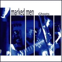 The Marked Men - Ghosts (Cover Artwork)