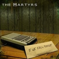 The Martyrs - If We Fall Tonight (Cover Artwork)