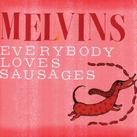 Melvins - Everybody Loves Sausages (Cover Artwork)
