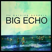 The Morning Benders - Big Echo (Cover Artwork)