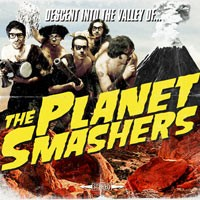 The Planet Smashers - Descent into the Valley of... (Cover Artwork)