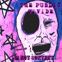 The Public Divide - I'm Not Content [EP] (Cover Artwork)