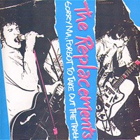 The Replacements - Sorry Ma, Forgot to Take Out the Trash (Cover Artwork)