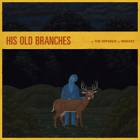 The Republic of Wolves - His Old Branches (Cover Artwork)
