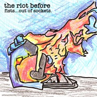 The Riot Before - Fists...Out of Sockets (Cover Artwork)