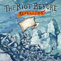 The Riot Before - Rebellion [12 inch] (Cover Artwork)
