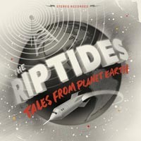 The Riptides  - Tales from Planet Earth (Cover Artwork)