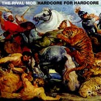 The Rival Mob - Hardcore for Hardcore [7-inch] (Cover Artwork)